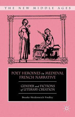 Findley, Brooke Heidenreich - Poet Heroines in Medieval French Narrative, e-bok