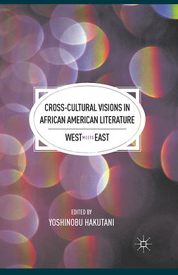 Hakutani, Yoshinobu - Cross-Cultural Visions in African American Literature, ebook