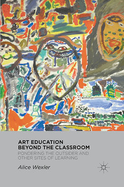 Wexler, Alice - Art Education Beyond the Classroom, e-kirja