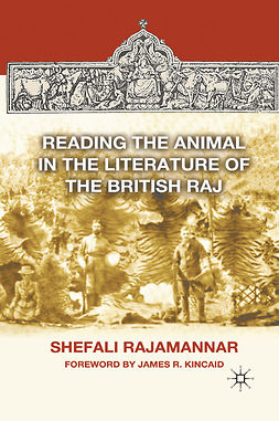 Rajamannar, Shefali - Reading the Animal in the Literature of the British Raj, ebook