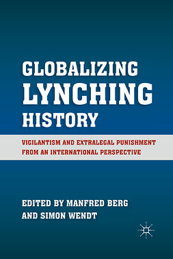 Berg, Manfred - Globalizing Lynching History, ebook