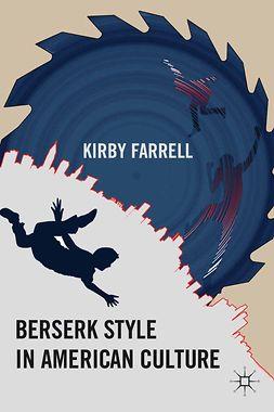 Farrell, Kirby - Berserk Style in American Culture, ebook