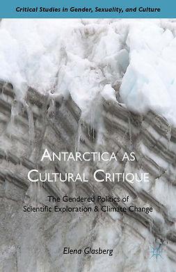 Glasberg, Elena - Antarctica as Cultural Critique, ebook
