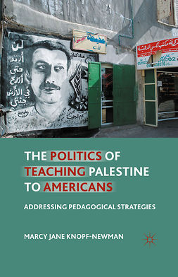 Knopf-Newman, Marcy Jane - The Politics of Teaching Palestine to Americans, ebook