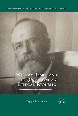 Throntveit, Trygve - William James and the Quest for an Ethical Republic, ebook