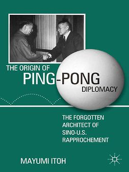 Itoh, Mayumi - The Origin of Ping-Pong Diplomacy, ebook
