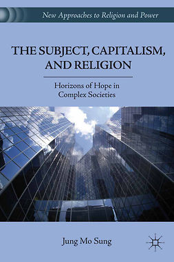 Sung, Jung Mo - The Subject, Capitalism, and Religion, ebook