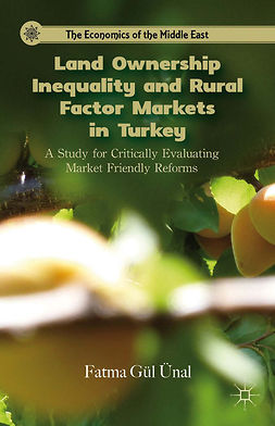 Ünal, Fatma Gül - Land Ownership Inequality and Rural Factor Markets in Turkey, ebook