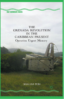 Puri, Shalini - The Grenada Revolution in the Caribbean Present, ebook