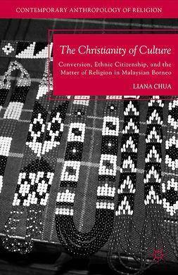 Chua, Liana - The Christianity of Culture, e-kirja