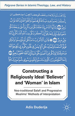 "Duderija, Adis - Constructing a Religiously Ideal ""Believer"" and ""Woman"" in Islam, ebook"
