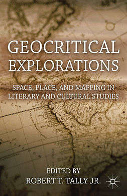 Tally, Robert T. - Geocritical Explorations, ebook