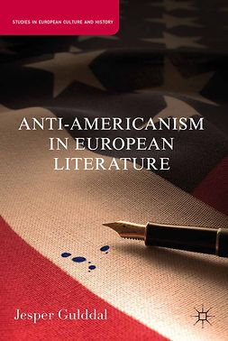 Gulddal, Jesper - Anti-Americanism in European Literature, ebook