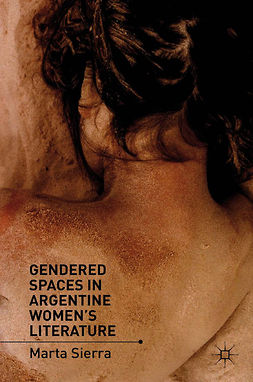 Sierra, Marta - Gendered Spaces in Argentine Women's Literature, ebook