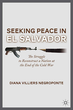 Negroponte, Diana Villiers - Seeking Peace in El Salvador, ebook