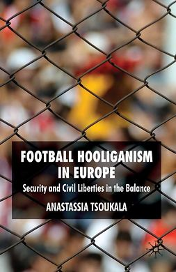 Tsoukala, Anastassia - Football Hooliganism in Europe, ebook
