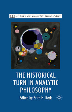 Reck, Erich H. - The Historical Turn in Analytic Philosophy, e-bok