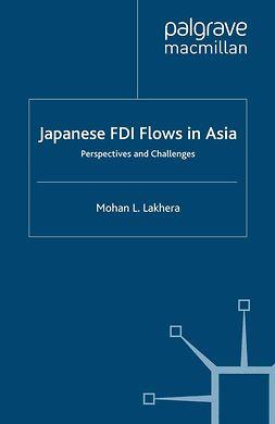 Lakhera, Mohan L. - Japanese FDI Flows in Asia, ebook