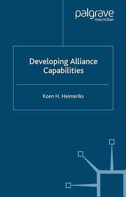 Heimeriks, Koen H. - Developing Alliance Capabilities, ebook