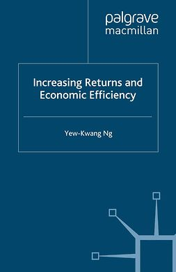 Ng, Yew-Kwang - Increasing Returns and Economic Efficiency, ebook