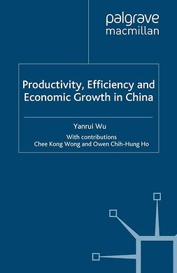 Wu, Yanrui - Productivity, Efficiency and Economic Growth in China, ebook