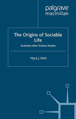 Hird, Myra J. - The Origins of Sociable Life: Evolution After Science Studies, e-kirja