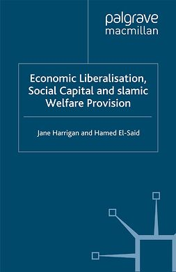 El-Said, Hamed - Economic Liberalisation, Social Capital and Islamic Welfare Provision, e-bok