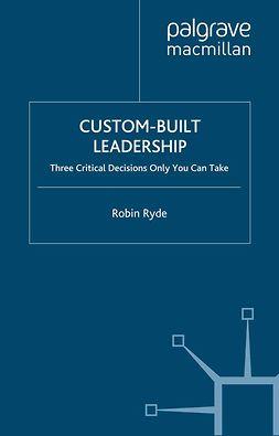 Ryde, Robin - Custom-Built Leadership, ebook