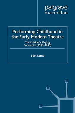 Lamb, Edel - Performing Childhood in the Early Modern Theatre, ebook