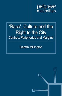 Millington, Gareth - 'Race', Culture and the Right to the City, e-kirja