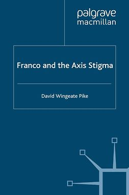 Pike, David Wingeate - Franco and the Axis Stigma, ebook