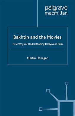 Flanagan, Martin - Bakhtin and the Movies, ebook