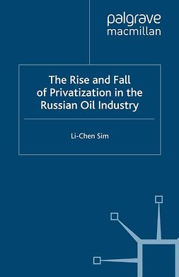 Sim, Li-Chen - The Rise and Fall of Privatization in the Russian Oil Industry, ebook