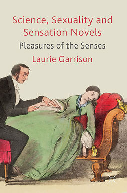Garrison, Laurie - Science, Sexuality and Sensation Novels, e-kirja