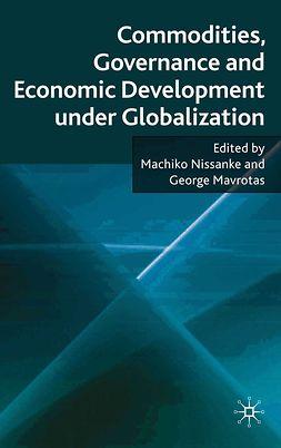 Mavrotas, George - Commodities, Governance and Economic Development under Globalization, e-kirja
