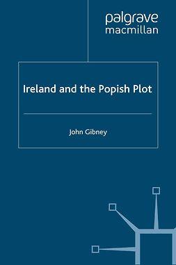 Gibney, John - Ireland and the Popish Plot, ebook
