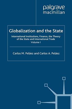 Peláez, Carlos A. - Globalization and the State: Volume I, ebook