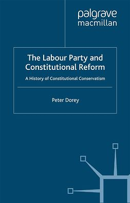 Dorey, Peter - The Labour Party and Constitutional Reform, e-bok