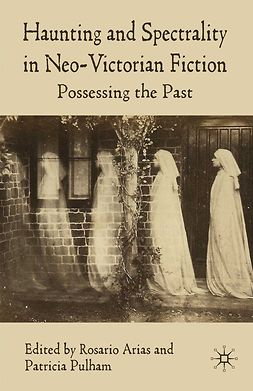 Arias, Rosario - Haunting and Spectrality in Neo-Victorian Fiction, e-bok