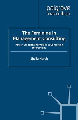 Marsh, Sheila - The Feminine in Management Consulting, e-kirja