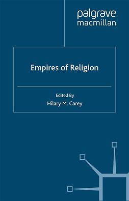 Carey, Hilary M. - Empires of Religion, e-bok