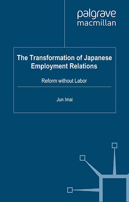 Imai, Jun - The Transformation of Japanese Employment Relations, e-bok