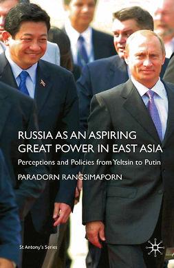 Rangsimaporn, Paradorn - Russia as an Aspiring Great Power in East Asia, e-bok