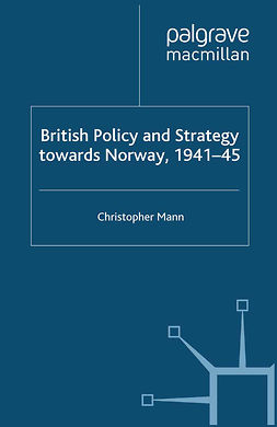Mann, Christopher - British Policy and Strategy towards Norway, 1941–45, e-bok