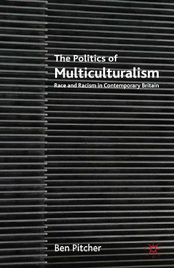 Pitcher, Ben - The Politics of Multiculturalism, ebook