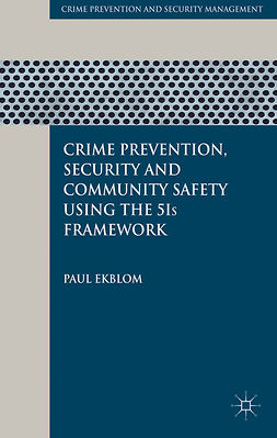 Ekblom, Paul - Crime Prevention, Security and Community Safety Using the 5Is Framework, ebook