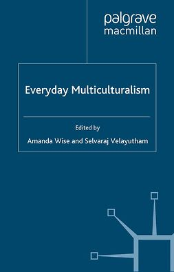 Velayutham, Selvaraj - Everyday Multiculturalism, ebook