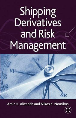 Alizadeh, Amir H. - Shipping Derivatives and Risk Management, ebook