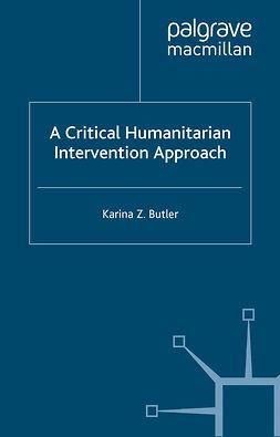 Butler, Karina Z. - A Critical Humanitarian Intervention Approach, e-bok