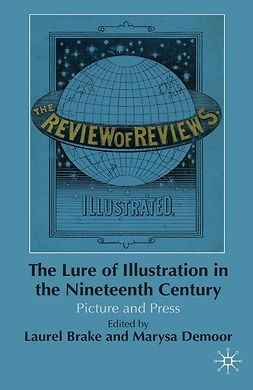 Brake, Laurel - The Lure of Illustration in the Nineteenth Century, e-bok